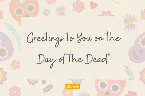 Day of the Dead greeting with images of skulls and flowers