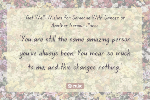 """Example of a """"get well"""" wish for someone with a serious illness over an image of flowers"""