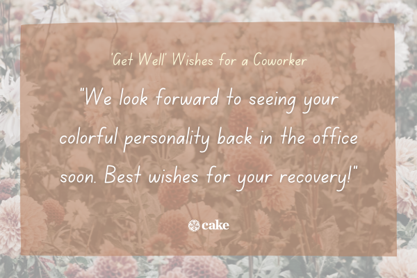 """Example of a """"get well"""" wish for a coworker over an image of flowers"""