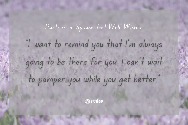 """Example of a """"get well"""" wish for a partner over an image of flowers"""