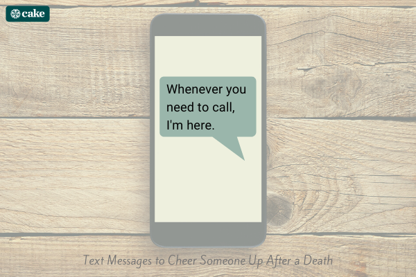 Text message on a phone to cheer someone up after a death