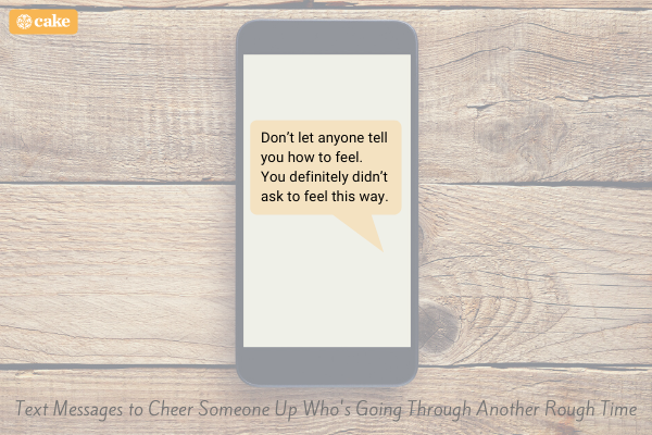 Text message on phone to cheer someone up who's going through a rough time