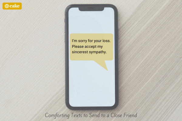 Text message on phone of comforting text to send to a close friend