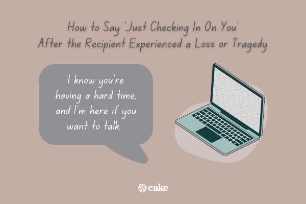 """Example of how to say """"just checking in on you"""" after the recipient experienced a loss with an image of a laptop"""