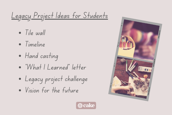 List of legacy project ideas for students with images of arts and crafts supplies