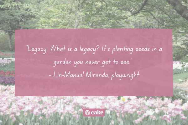 Quote about leaving a legacy with an image of flowers and trees in the background