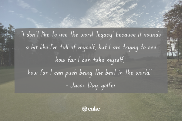 Quote about leaving a legacy with an image of a golf course in the background