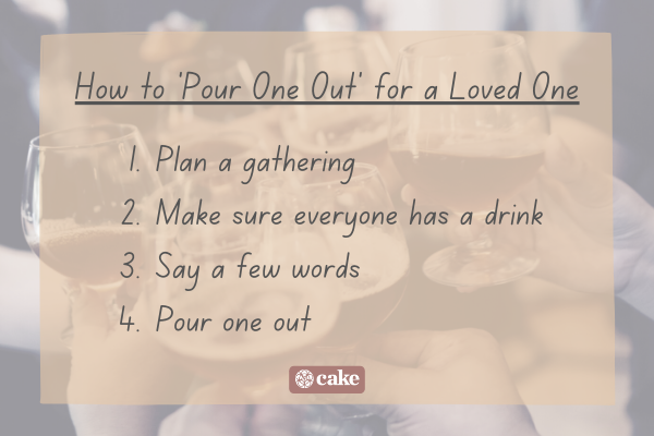 Steps on how to pour one out for a loved one