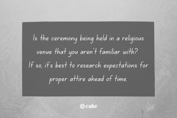Tip on what to wear if the ceremony is in a place of worship